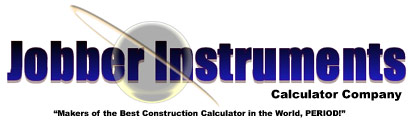 JobberCalculator.com is  the official website  of  Jobber Instruments Calculator Company.  It is our job to provide you with the ultimate in construction and building calculator performance.  Whether your job calls for adding dimensions, metric conversion, imperial conversion, or calculating the most complicated math problems, we have the tools you need to reach your full potential.